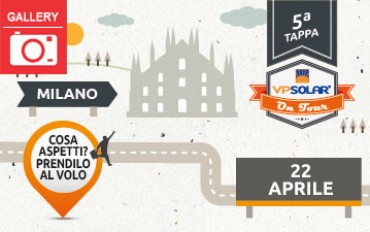 5^ tappa VP Solar on Tour: MILANO